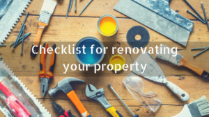 Checklist for renovating your property