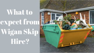 What to expect from Wigan Skip Hire?