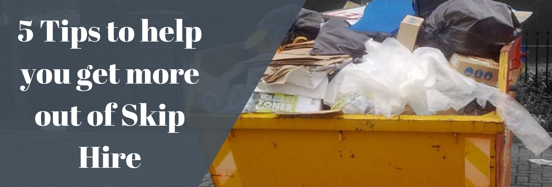5 Tips to help you get more out of Skip Hire