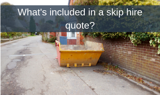 What's included in a skip hire quote