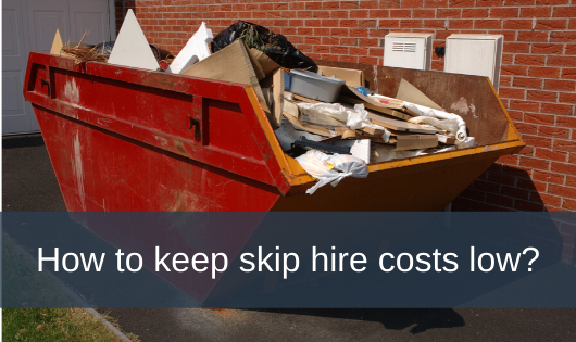 How to keep skip hire costs low?