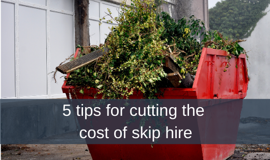 5 tips for cutting the cost of skip hire