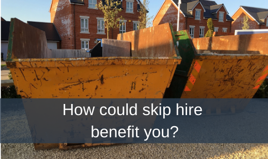 How could skip hire benefit you?