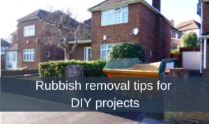Rubbish removal tips for DIY projects