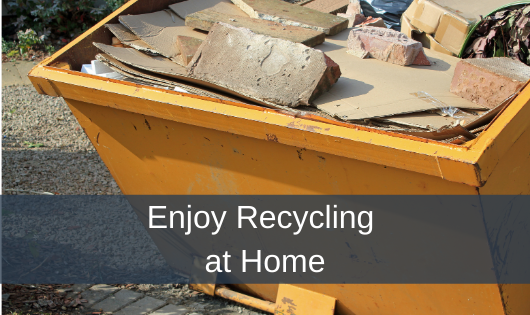 Enjoy Recycling at Home