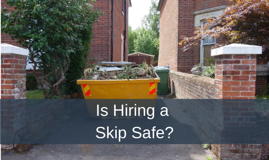 Is Hiring a Skip Safe?